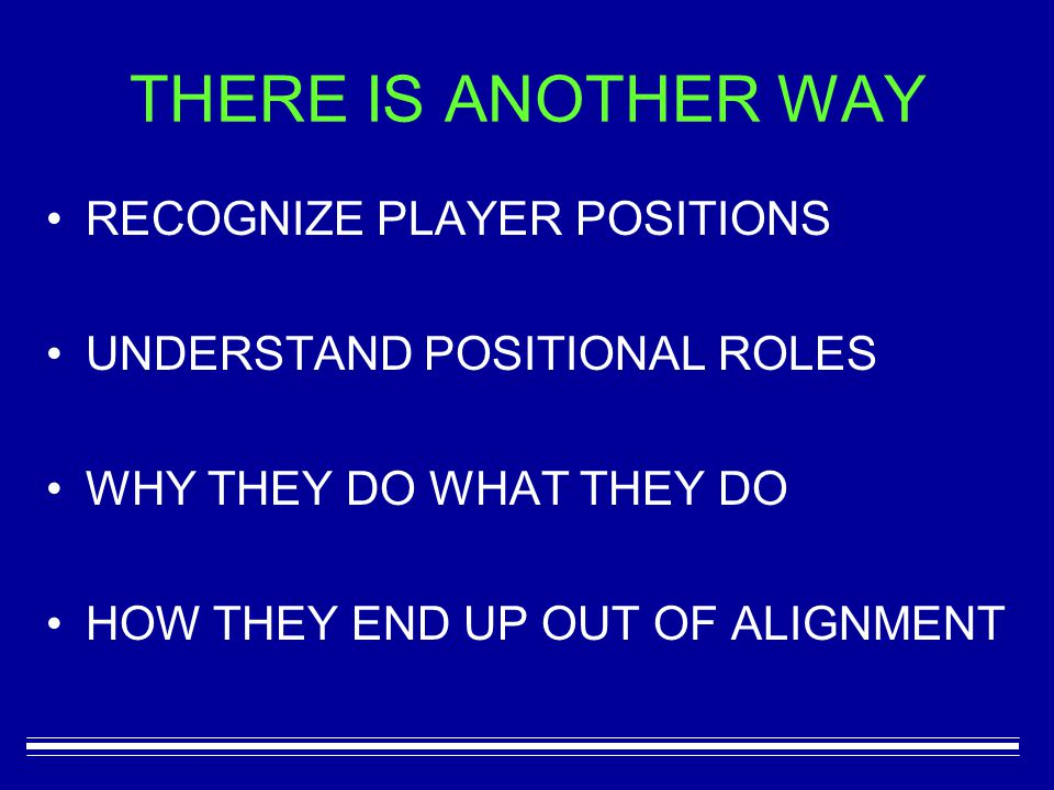 THERE IS ANOTHER WAY RECOGNIZE PLAYER POSITIONS UNDERSTAND POSITIONAL ROLES WHY THEY DO WHAT THEY DO HOW THEY END UP OUT OF ALIGNMENT
