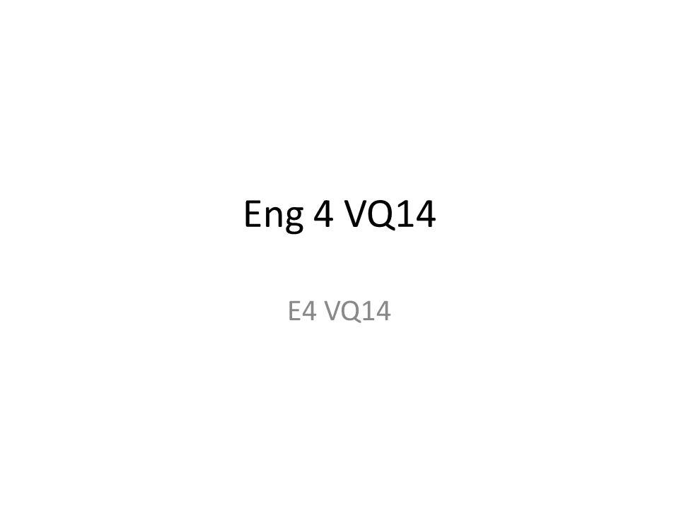 Eng 4 VQ14 E4 VQ14