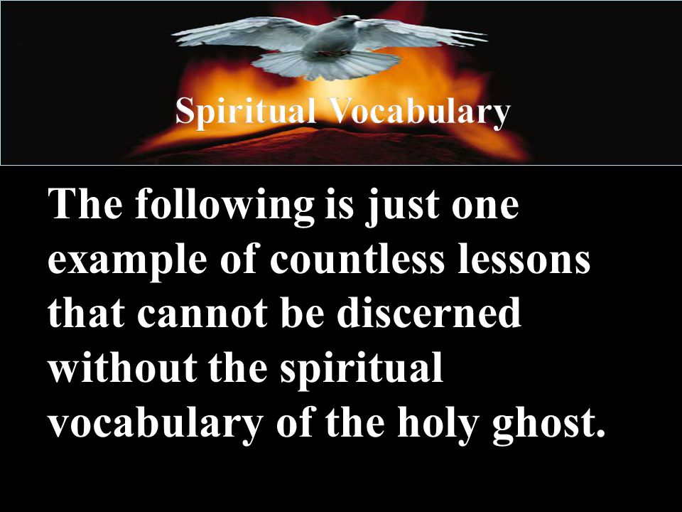 Spiritual Vocabulary and God's Washing Methods God cleanses the believer when he sends to holy ghost to those that have repented and believe in His incorruptible Word.