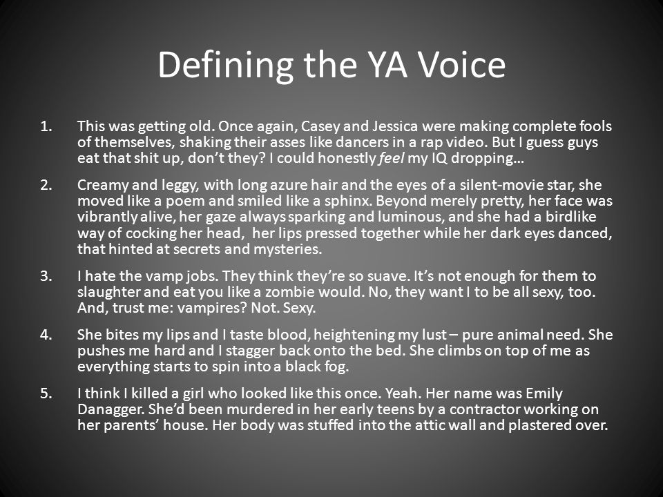 Defining the YA Voice 1.This was getting old.