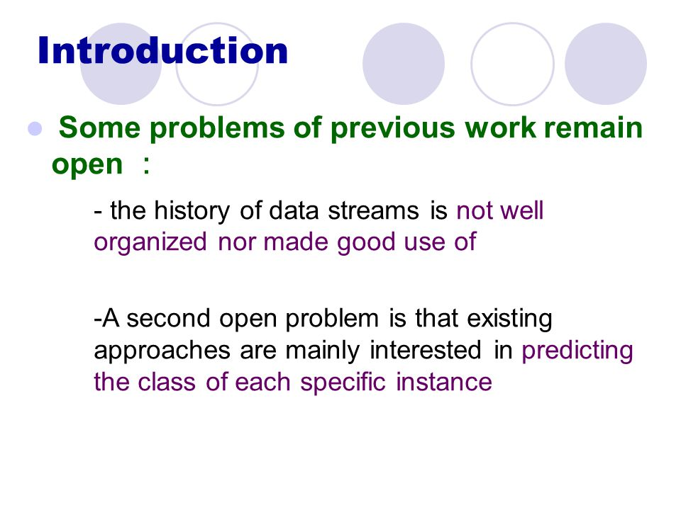 Choosing prediction models Proactive (trigger-sensitive, incremental, historical and proactive) - A proactive approach predicts the oncoming concept given the current concept (s) by evidence from the concept history -Once a new trigger is detected that indicates the concept has changed, the predicted concept immediately takes over the classification task - In the proactive style, the history of concepts is treated like a Markov Chain -A transition matrix can be constructed from the concept history and dynamically updated upon each future occurrence of concept change.