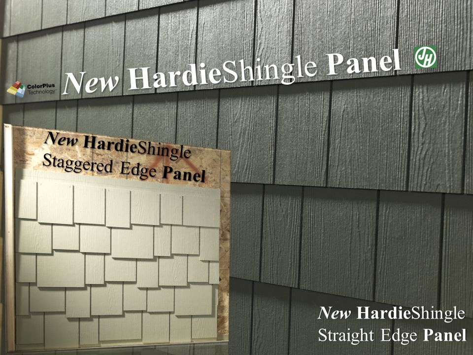 Text goes here Agenda New HardieShingle Panel New HardieShingle Staggered Edge Panel New HardieShingleNew HardieShingle Straight Edge PanelStraight Edge Panel