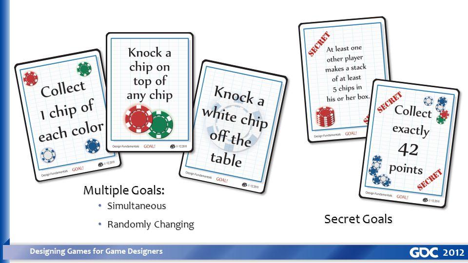 Multiple Goals: Simultaneous Simultaneous Randomly Changing Randomly Changing Secret Goals