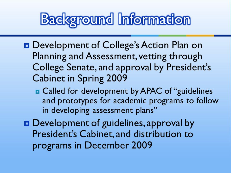  Development of College's Action Plan on Planning and Assessment, vetting through College Senate, and approval by President's Cabinet in Spring 2009