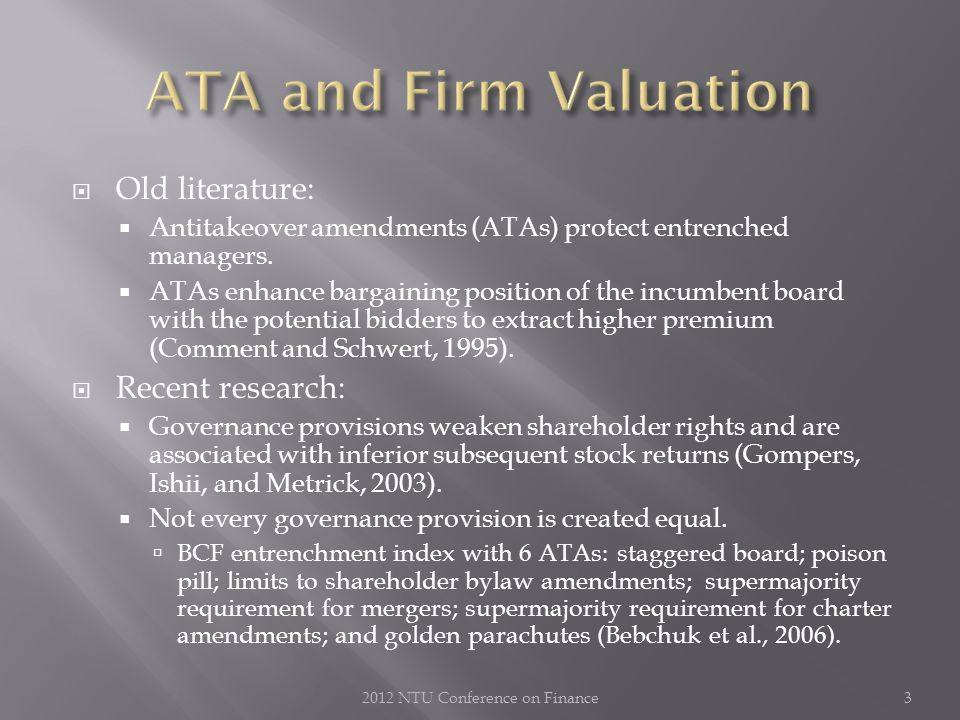  Old literature:  Antitakeover amendments (ATAs) protect entrenched managers.