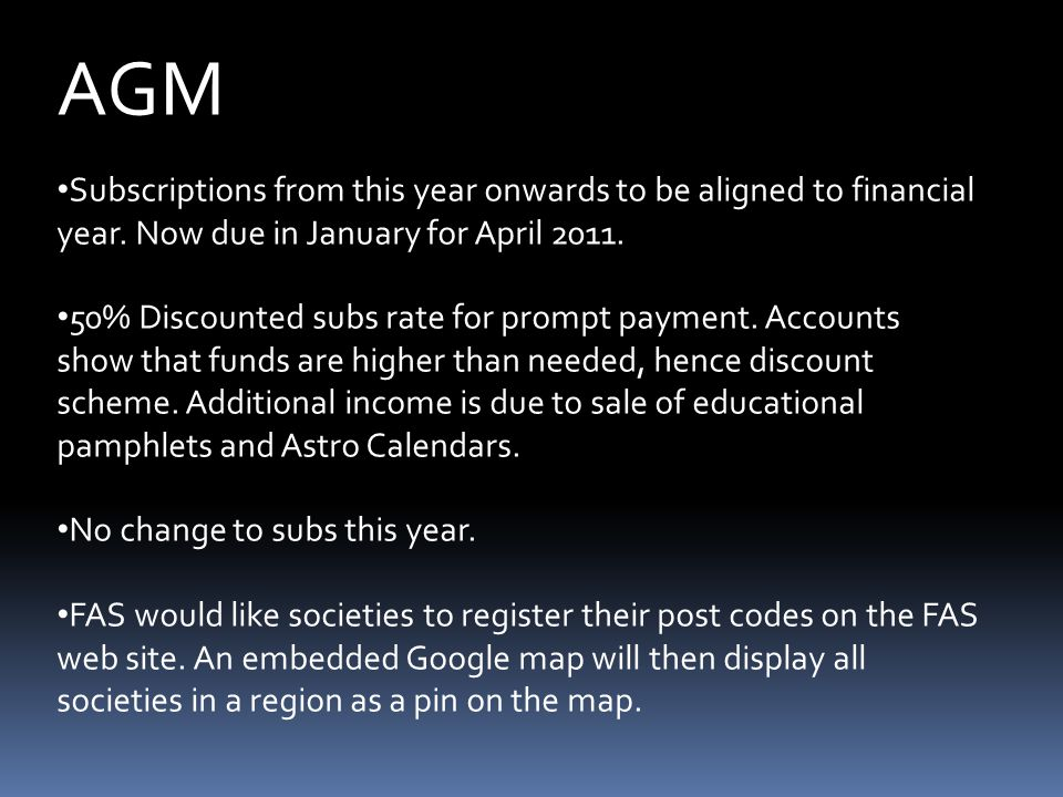 AGM Subscriptions from this year onwards to be aligned to financial year.