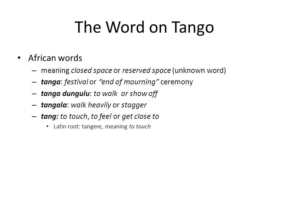 Timeline of the Tango By: Taloria Stiffin