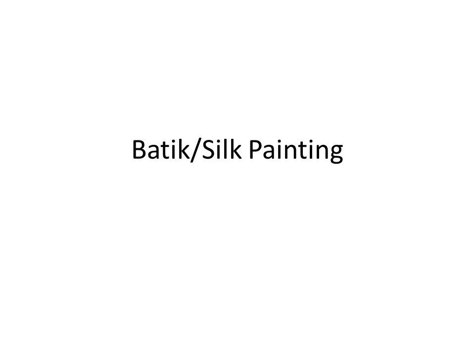 Batik Techniques Wax/Resist & Dye or Paint on Fabric.