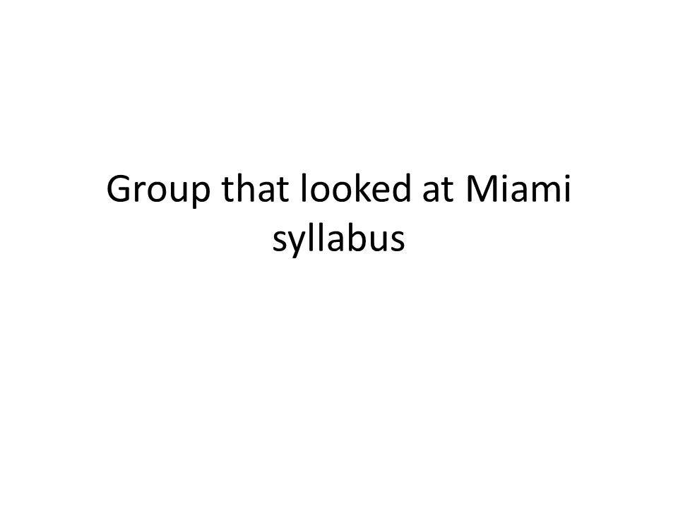 Group that looked at Miami syllabus