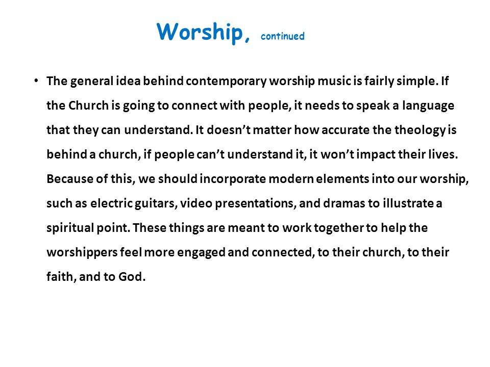 Worship Vital churches use more contemporary music (less blended music that includes traditional tunes) in contemporary services. Using more contempor