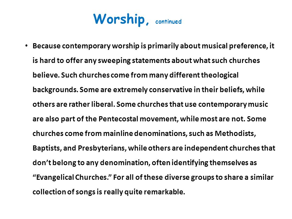 The general idea behind contemporary worship music is fairly simple. If the Church is going to connect with people, it needs to speak a language that