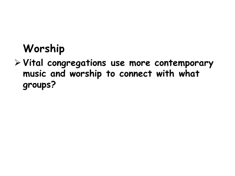 The obvious strength within contemporary worship is that church services generally do feel less foreign to newcomers, and church members may have an e