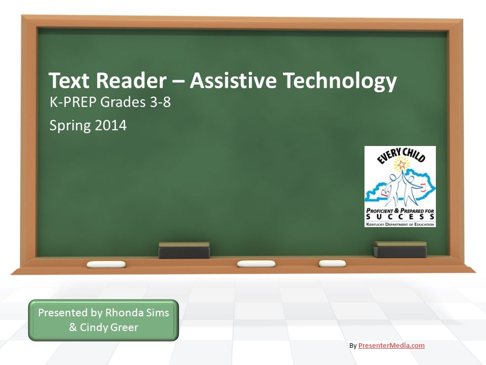 Text Reader – Assistive Technology K-PREP Grades 3-8 Spring 2014 By PresenterMedia.comPresenterMedia.com Presented by Rhonda Sims & Cindy Greer
