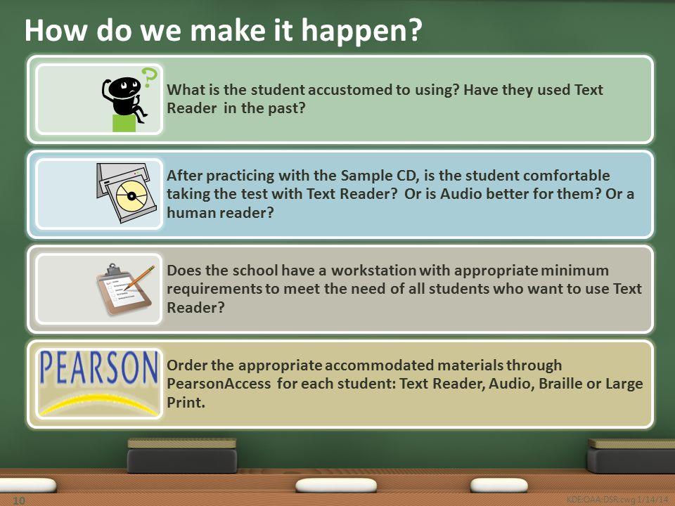 How do we make it happen? KDE:OAA:DSR:cwg 1/14/14 10