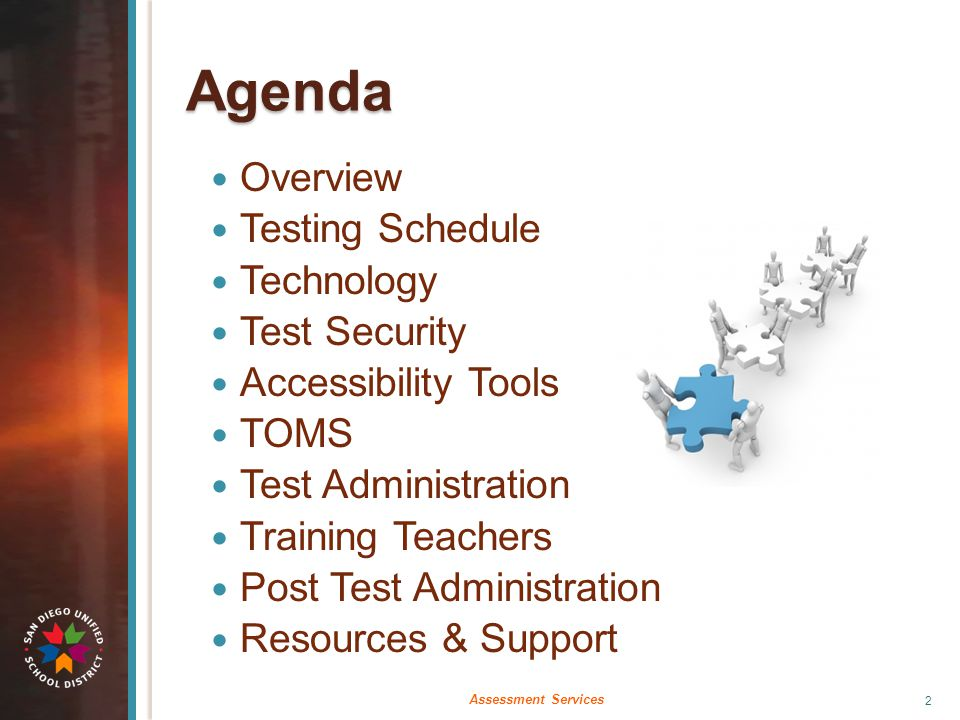Agenda Overview Testing Schedule Technology Test Security Accessibility Tools TOMS Test Administration Training Teachers Post Test Administration Reso