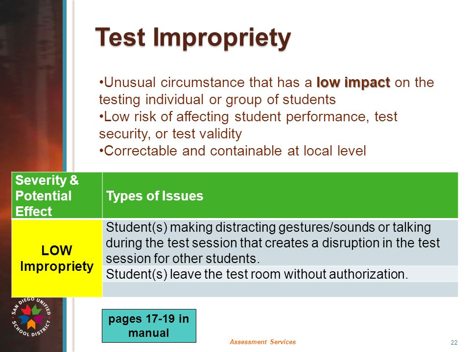Test Impropriety low impactUnusual circumstance that has a low impact on the testing individual or group of students Low risk of affecting student per