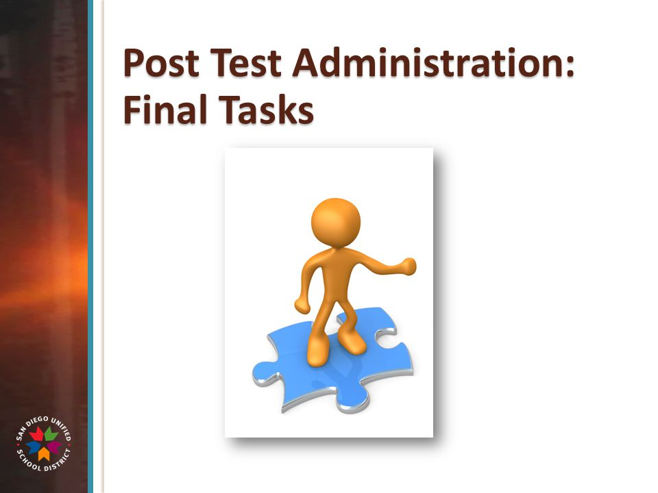 Post Test Administration: Final Tasks