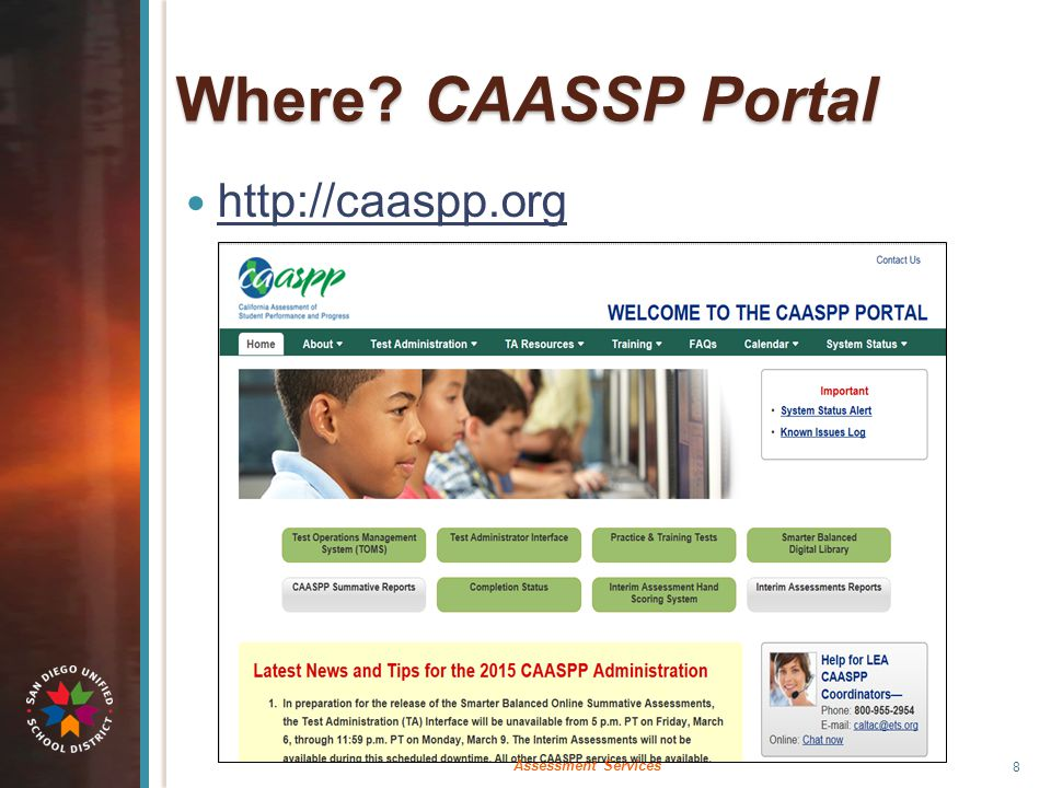 Where? CAASSP Portal http://caaspp.org 8 Assessment Services
