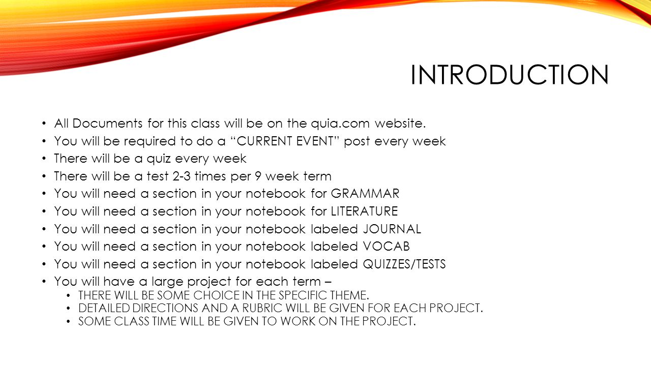 "INTRODUCTION All Documents for this class will be on the quia.com website. You will be required to do a ""CURRENT EVENT"" post every week There will be"