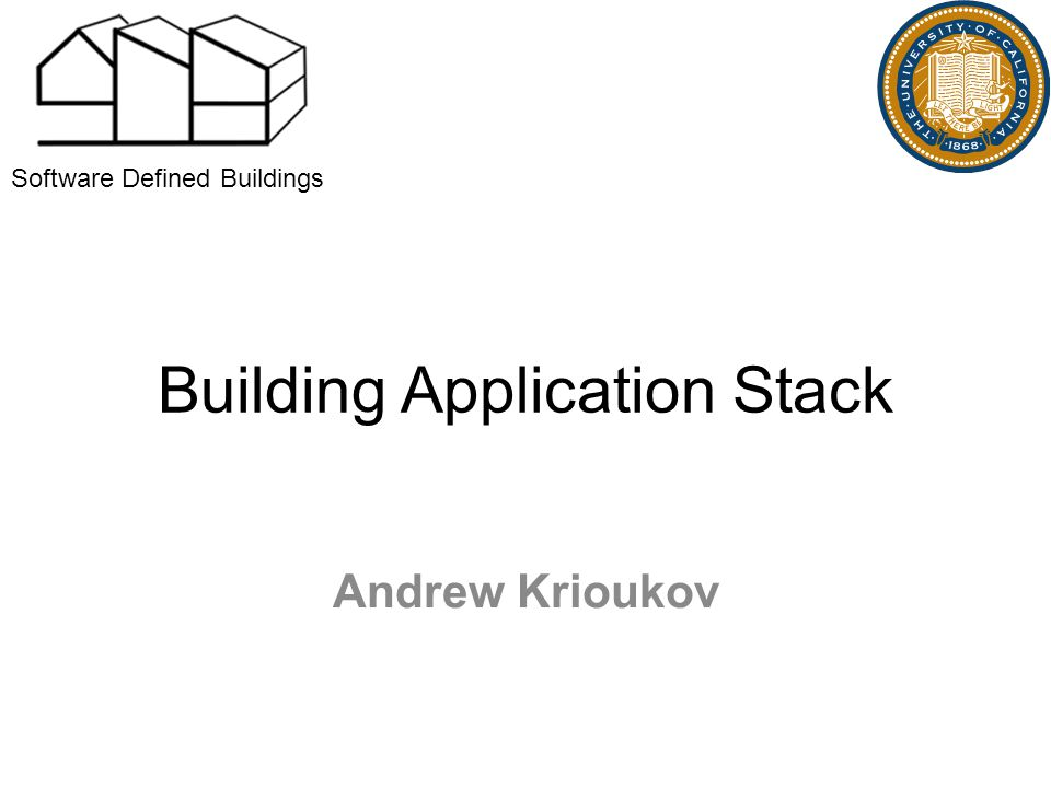 Building Application Stack Andrew Krioukov Software Defined Buildings