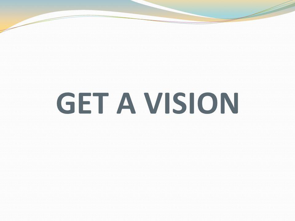 GET A VISION