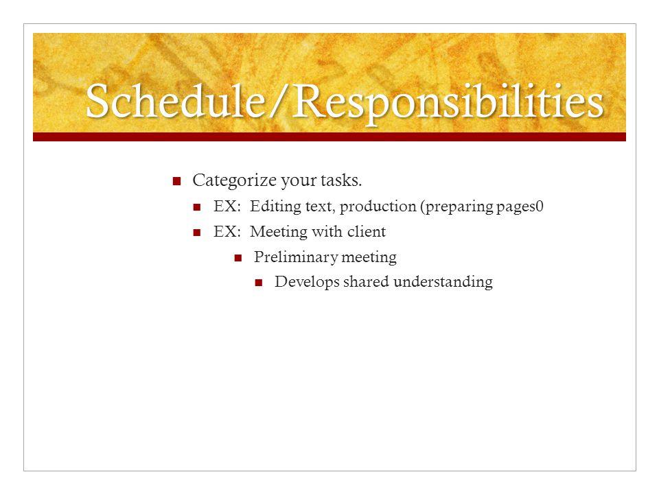 Schedule/Responsibilities Categorize your tasks.