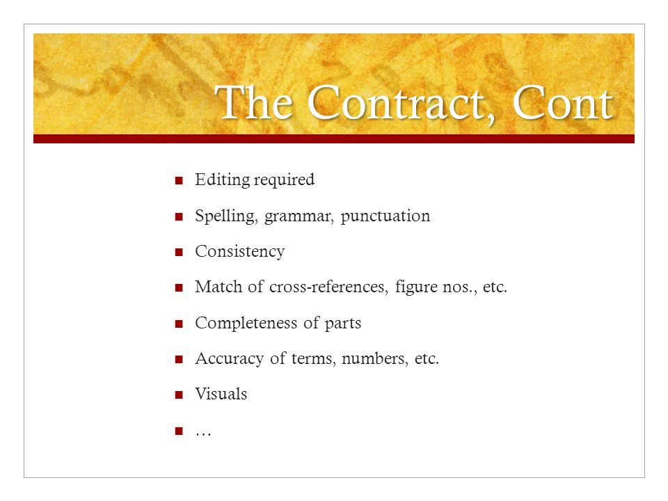 The Contract, Cont Editing required Spelling, grammar, punctuation Consistency Match of cross-references, figure nos., etc.