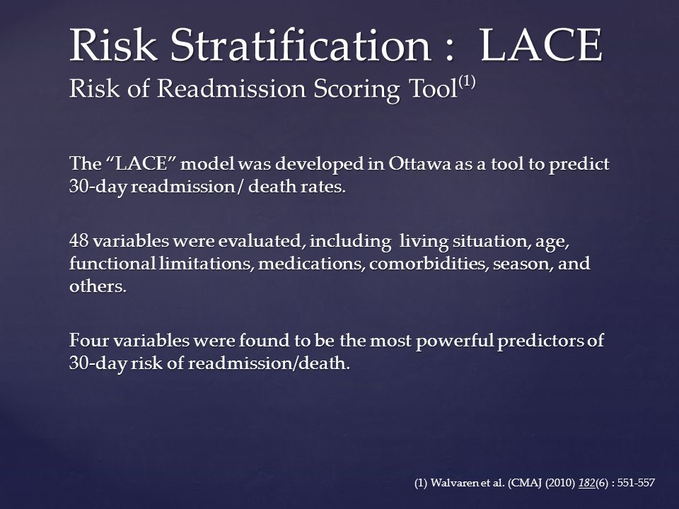 The LACE model was developed in Ottawa as a tool to predict 30-day readmission / death rates.