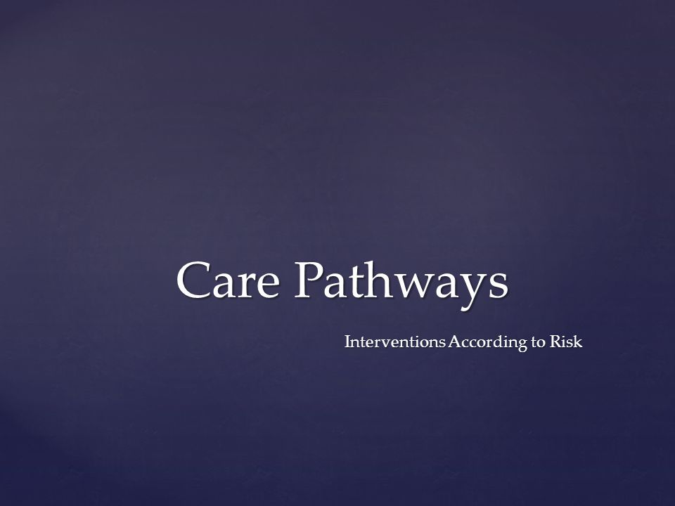 Interventions According to Risk Care Pathways