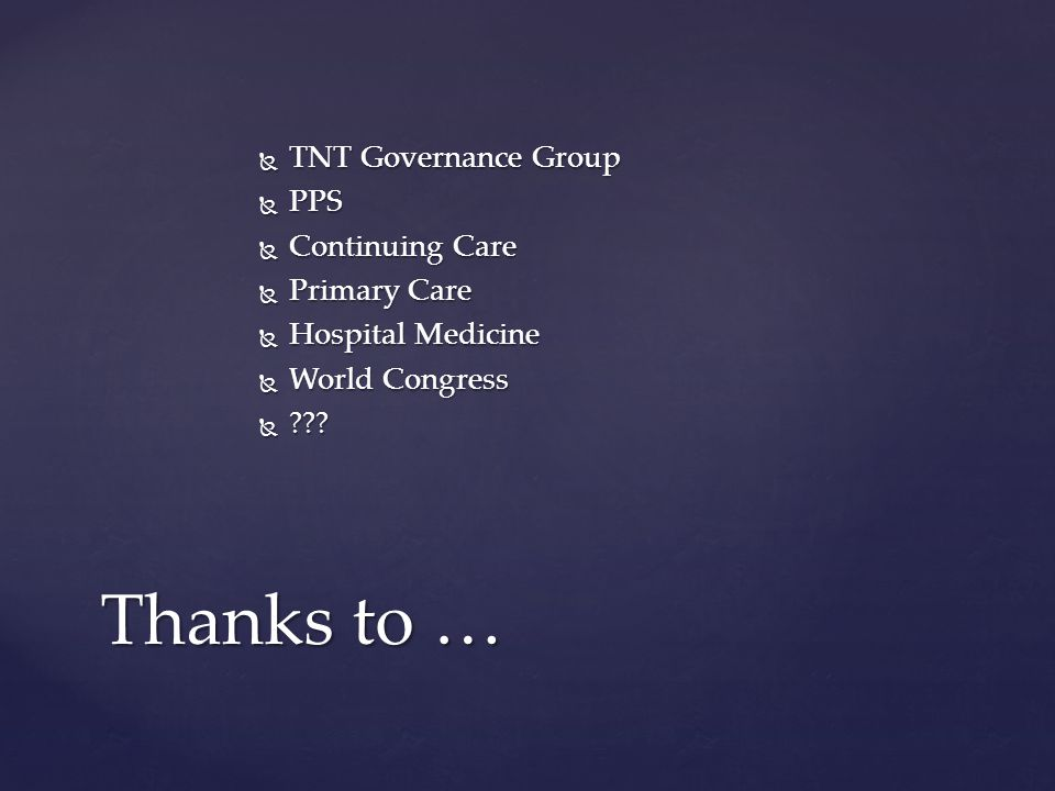  TNT Governance Group  PPS  Continuing Care  Primary Care  Hospital Medicine  World Congress  ??.