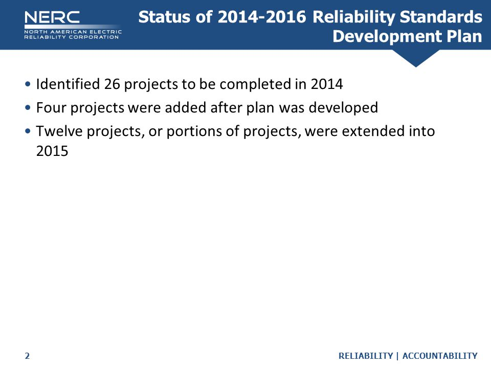 RELIABILITY | ACCOUNTABILITY3 Progress on FERC Directives