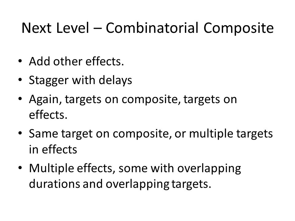 Next Level – Combinatorial Composite Add other effects.