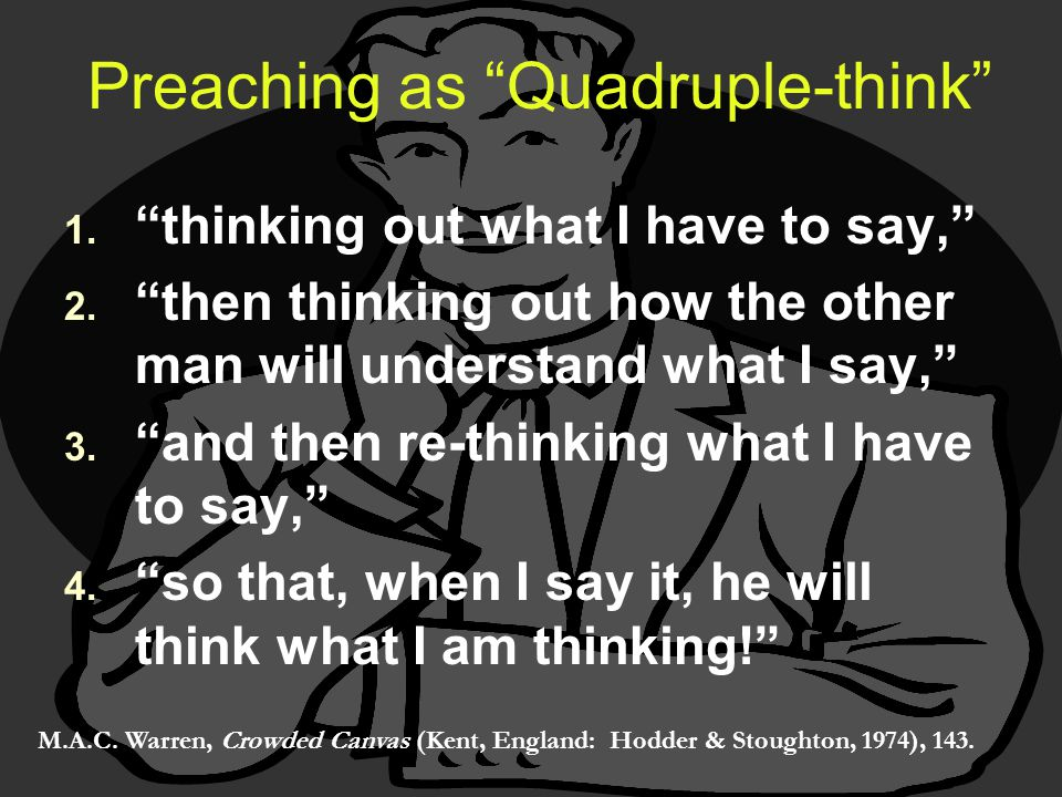 """1. 1. """"thinking out what I have to say,"""" 2. 2. """"then thinking out how the other man will understand what I say,"""" 3. 3. """"and then re-thinking what I ha"""