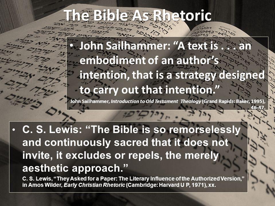 The Bible As Rhetoric John Sailhammer: A text is...