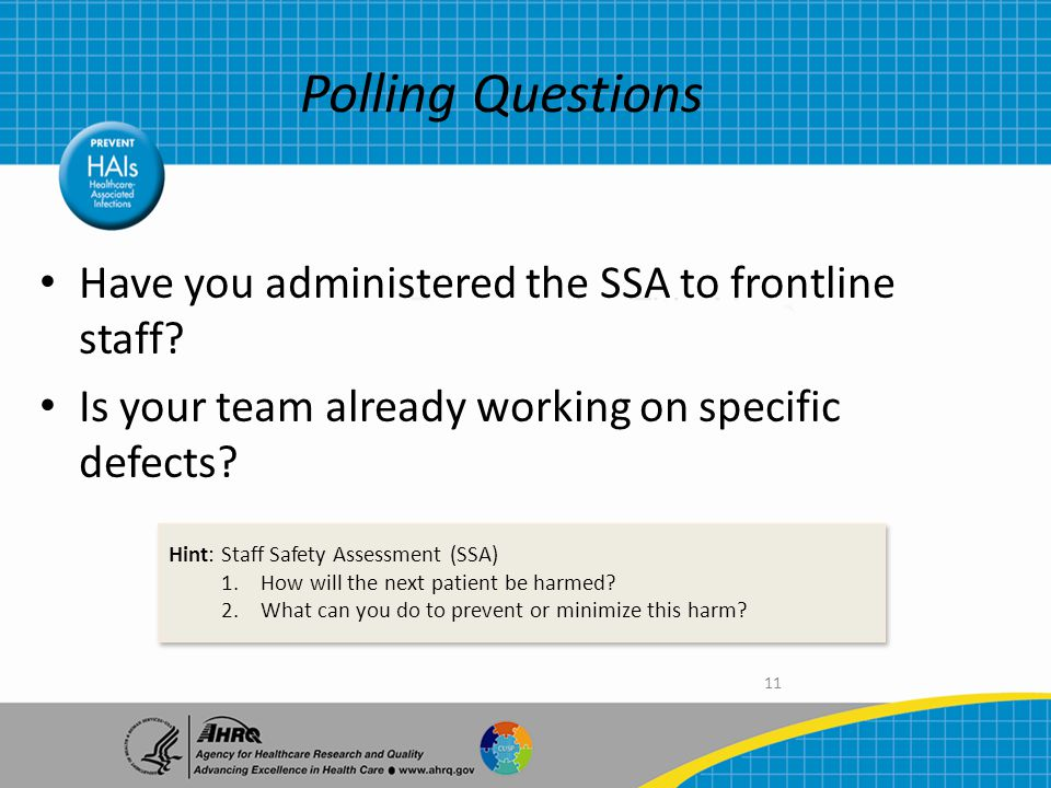 11 Polling Questions Have you administered the SSA to frontline staff.