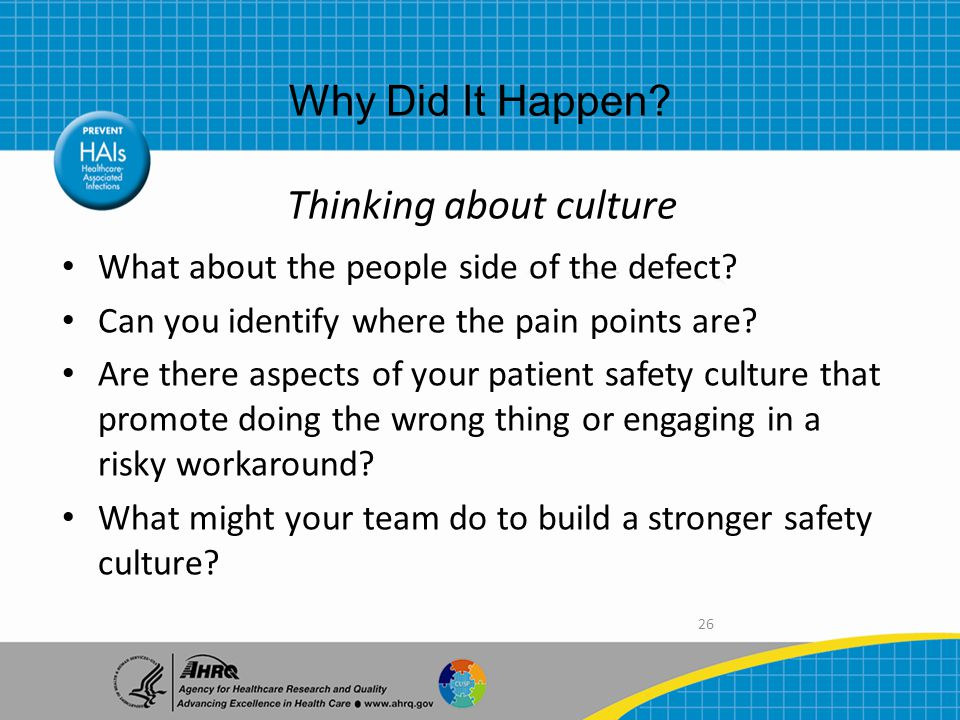 26 Thinking about culture What about the people side of the defect.