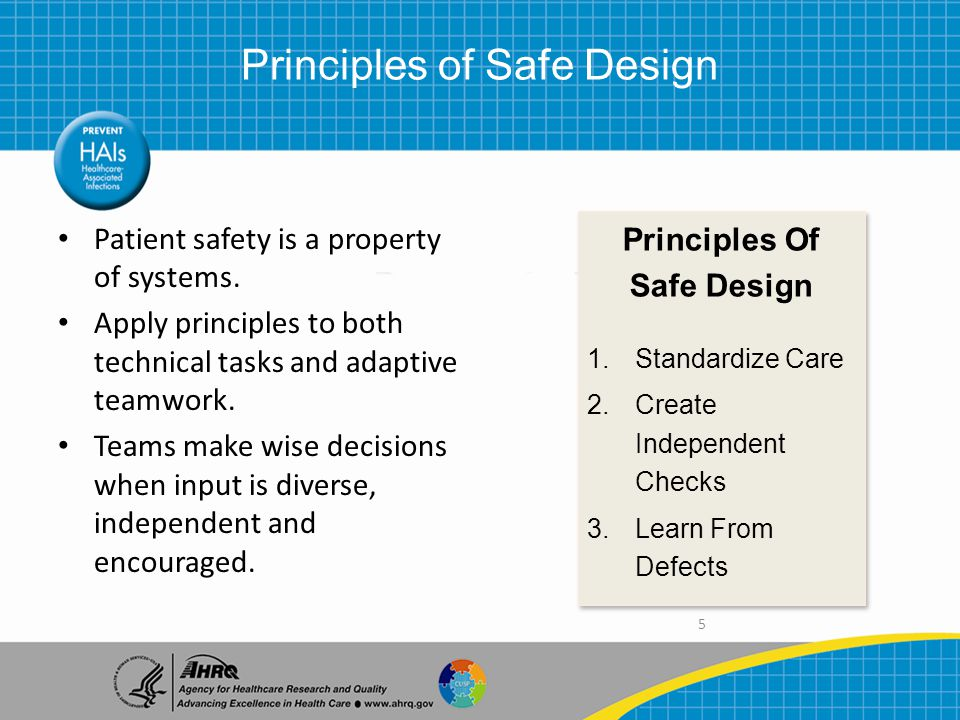 5 Patient safety is a property of systems.