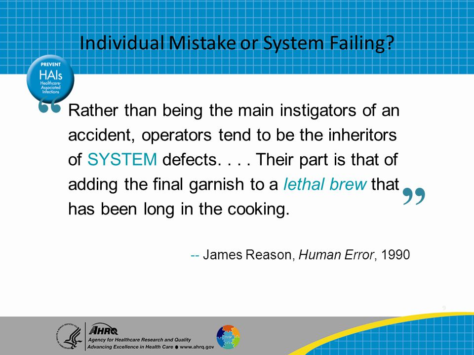 9 Individual Mistake or System Failing.