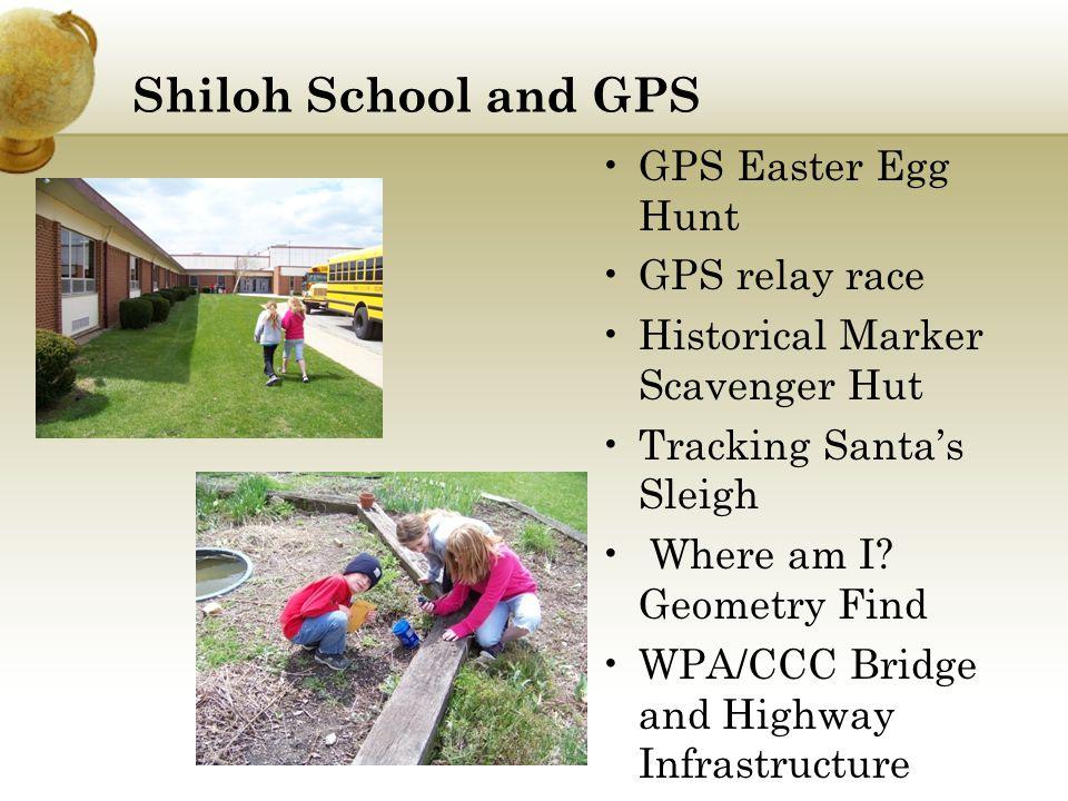 Shiloh School and GPS GPS Easter Egg Hunt GPS relay race Historical Marker Scavenger Hut Tracking Santa's Sleigh Where am I.