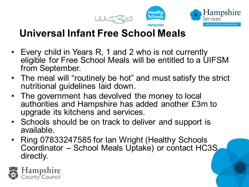Universal Infant Free School Meals Every child in Years R, 1 and 2 who is not currently eligible for Free School Meals will be entitled to a UIFSM fro
