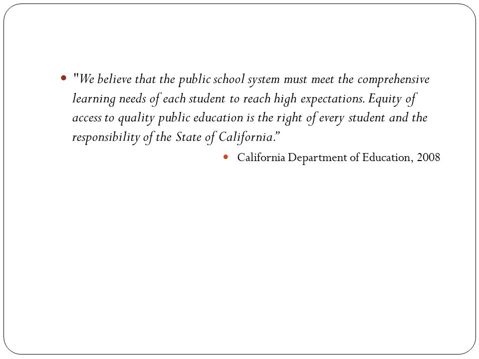 We believe that the public school system must meet the comprehensive learning needs of each student to reach high expectations.