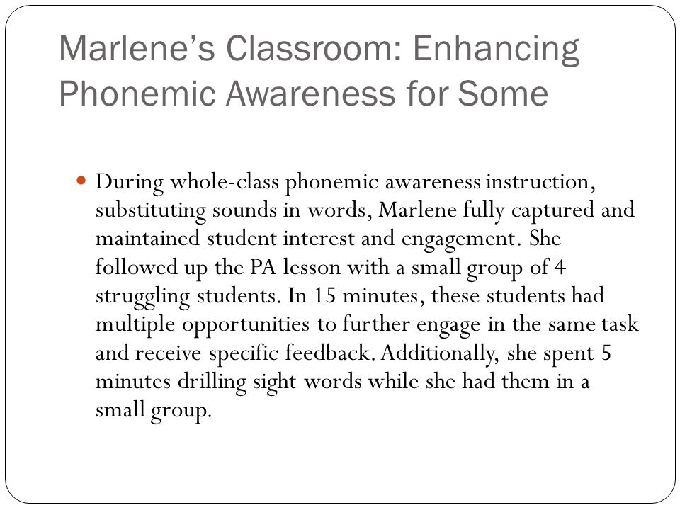 Marlene's Classroom: Enhancing Phonemic Awareness for Some During whole-class phonemic awareness instruction, substituting sounds in words, Marlene fu
