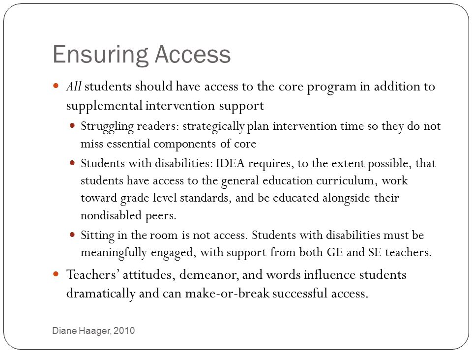 Ensuring Access Diane Haager, 2010 54 All students should have access to the core program in addition to supplemental intervention support Struggling