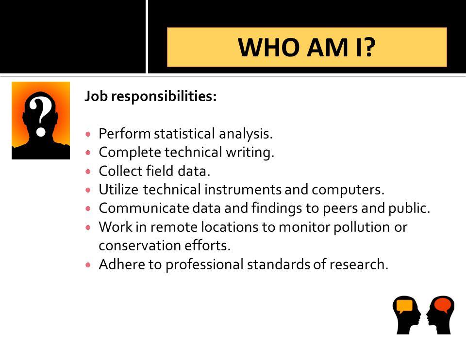 Job responsibilities: Perform statistical analysis.