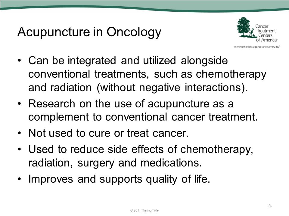 Acupuncture in Oncology Can be integrated and utilized alongside conventional treatments, such as chemotherapy and radiation (without negative interactions).