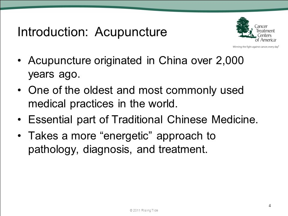 Introduction: Acupuncture Acupuncture originated in China over 2,000 years ago.