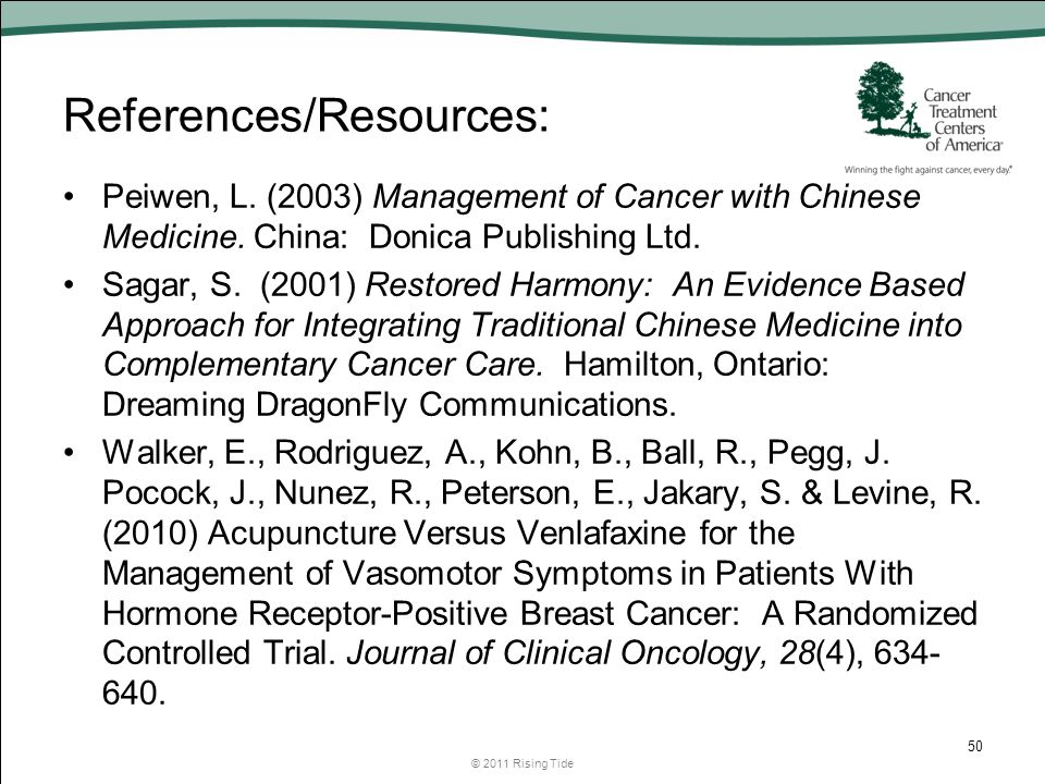 References/Resources: Peiwen, L. (2003) Management of Cancer with Chinese Medicine.