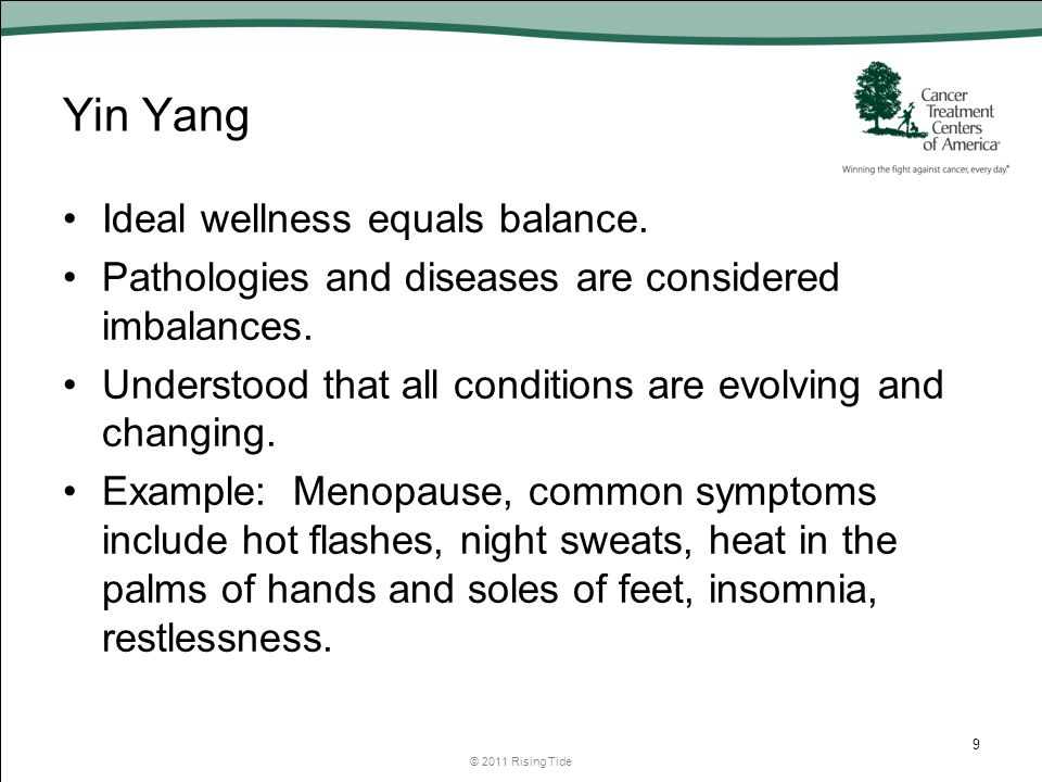 Yin Yang Ideal wellness equals balance. Pathologies and diseases are considered imbalances.