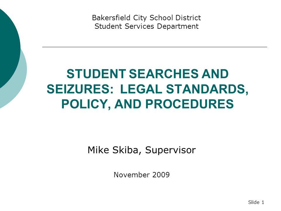 Slide 91  Search, Reasonable – A justified, minimally intrusive search based on reasonable suspicion.