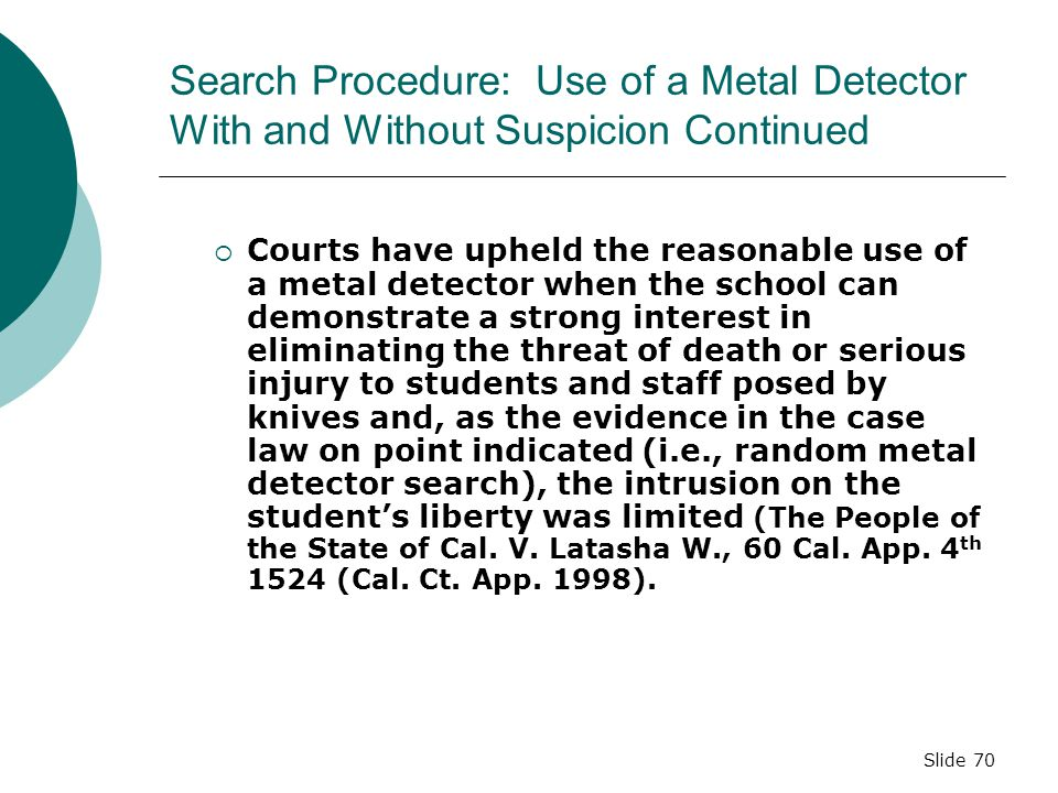 Slide 69 Exclusionary Rule  In judicial proceedings, any evidence obtained illegally is inadmissible; the search or seizure is then in violation of t